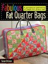 Fabulous Fat Quarter Bags (eBook)