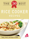 The 50 Best Rice Cooker Recipes (eBook): Tasty, Fresh, and Easy to Make!