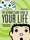 The Ultimate Game Guide To Your Life (eBook): Or, the Video Game As Existential Metaphor