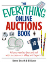 The Everything Online Auctions Book (eBook): All You Need To Buy and Sell With Success--On Ebay and Beyond