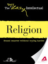 Religion (eBook): Sound Smarter Without Trying Harder