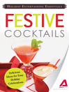Holiday Entertaining Essentials Festive Cocktails (eBook): Delicious Ideas for Easy Holiday Celebrations