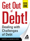 Get Out of Debt! Book One (eBook): Dealing With Challenges of Debt