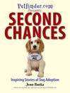 Second Chances (eBook): Inspiring Stories Of Dog Adoption