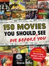 150 Movies You Should Die Before You See (eBook)