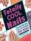 Totally Cool Nails (eBook): 50 Fun and Easy Nail Art Designs for Kids