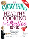 The Everything Healthy Cooking for Parties (eBook): Delicious, Guilt-Free Foods All Your Guests Will Love