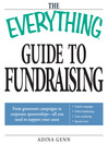 The Everything Guide to Fundraising Book (eBook): From Grassroots Campaigns to Corporate Sponsorships — All You Need to Support Your Cause; Capital Campagins/ Online Fundraising / Cause Marketing / Special Events