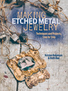 Making Etched Metal Jewelry (eBook): Techniques and Projects, Step by Step