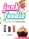 Junk Foodie (eBook): 51 Delicious Recipes for the Lowbrow Gourmand