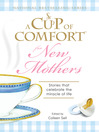 A Cup of Comfort for New Mothers (eBook): Stories That Celebrate the Miracle of Life