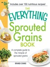 The Everything Sprouted Grains Book (eBook): A complete guide to the miracle of sprouted grains