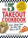 The $5 Takeout Cookbook (eBook): Good, Cheap Food for When You Want to Eat In