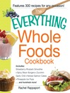 The Everything Whole Foods Cookbook (eBook): Includes: Strawberry Rhubarb Smoothie, Spicy Bison Burgers, Zucchini-Garlic Chili, Herbed Salmon Cakes, Pineapple Ice Pops ...and hundreds more!