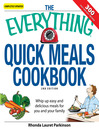 The Everything Quick Meals Cookbook (eBook): Whip Up Easy and Delicious Meals for You and Your Family
