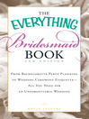 The Everything Bridesmaid Book (eBook): From Bachelorette Party Planning to Wedding Ceremony Etiquette - All You Need for An Unforgettable Wedding