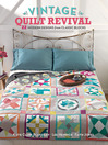 Vintage Quilt Revival (eBook): 22 Modern Designs from Classic Blocks