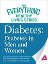 Diabetes: Diabetes in Men and Women (eBook): The Most Important Information You Need to Improve Your Health