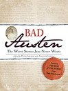 Bad Austen (eBook): The Worst Stories Jane Never Wrote