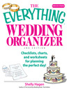 The Everything Wedding Organizer (eBook): Checklists, Charts, And Worksheets for Planning the Perfect Day!