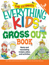 The Ultimate Everything Kids' Gross Out Book (eBook): Nasty and Nauseating Recipes, Jokes and Activitites