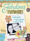 Fabulous Friendships (eBook): Scrapbooking The Relationships That Make Life Fun