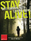 Stay Alive -- Best Survival Kits, Lists & Ideas eShort (eBook): Make the Best Survival Kit With These Great Ideas for Clothes, Food & Emergency Supplies.