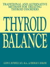Thyroid Balance (eBook): Traditional and Alternative Methods for Treating Thyroid Disorders