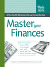 Master Your Finances (eBook): All You Need to Eliminate Debt and Increase Savings
