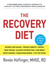 The Recovery Diet (eBook): A Groundbreaking, Scientific Approach to a Healthy Life While Recovering from Alcoholism