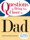 Questions To Bring You Closer To Dad (eBook): 100+ Conversation Starters for Fathers and Children of Any Age!
