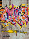 Graff 2 (eBook): Next Level Graffiti Techniques