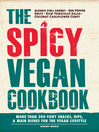 The Spicy Vegan Cookbook (eBook): More than 200 Fiery Snacks, Dips, and Main Dishes for the Vegan Lifestyle