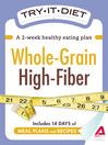 Try-It Diet: Whole-Grain, High Fiber (eBook): A Two-Week Healthy Eating Plan