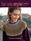 Fair Isle Style (eBook): 20 Fresh Designs for a Classic Technique