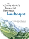 The Watercolorist's Essential Notebook - Landscapes (eBook)