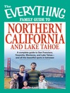The Everything Family Guide to Northern California and Lake Tahoe (eBook): A Complete Guide to San Francisco, Yosemite, Monterey, and Lake Tahoe—And All the Beautiful Spots in Between