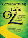 Screenwriting in the Land of Oz (eBook): The Wizard on Writing, Living, and Making It In Hollywood