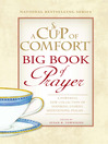 A Cup of Comfort BIG Book of Prayer (eBook): A Powerful New Collection of Inspiring Stories, Meditation, Prayers...