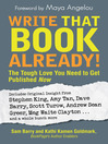 Write That Book Already! (eBook): The Tough Love You Need To Get Published Now