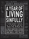 A Year of Living Sinfully (eBook): A Self-Serving Guide to Doing Whatever the Hell You Want