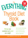 The Everything Thyroid Diet Book (eBook): Manage Your Metabolism and Control Your Weight