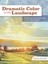 Dramatic Color in the Landscape (eBook): Painting Land and Light in Oil and Pastel