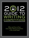2012 Guide to Writing Competitions (eBook): Where and How to Enter Every Major Writing Competition in the United States
