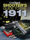Gun Digest Shooters Guide to the 1911 (eBook)