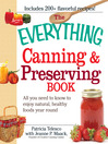 The Everything Canning and Preserving Book All You Need to Know to Enjoy Natural, Healthy Foods Year Round by Patricia Telesco eBook