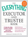 The Everything Executor and Trustee Book (eBook): A Step-by-Step Guide to Estate and Trust Administration