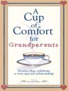 A Cup of Comfort for Grandparents (eBook): Stories That Celebrate A Very Special Relationship