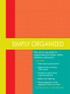 Simply Organized (eBook): The All-In-One Guide to Organizing Your Home, Office, Children, and More!