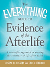 Guide to Evidence of the Afterlife (eBook): A Scientific Approach to Proving the Existence of Life after Death